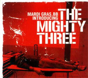 Mardi Gras.BB Introducing The Mighty Three (Digipak)