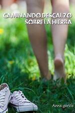 Caminando Descalzo Sobre la Hierba by Anna Ribas (2016, Paperback)