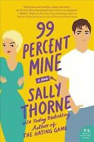 99 Percent Mine, Paperback by Thorne, Sally, Brand New, Free P&P in the UK