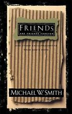 Friends Are Friends Forever by Michael W. Smith (1997, Hardcover)