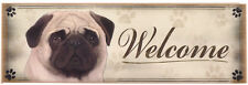 "Pug ""Welcome"" Rustic Wall Sign Plaque Gifts Home Ladies Pets Dogs"