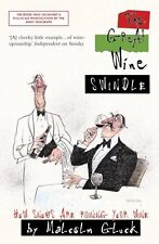 The Great Wine Swindle: How Snobs Are Ruining Your Wine,Malcolm Gluck