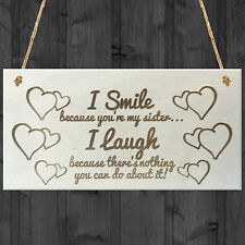 I Smile Because You're My Sister Novelty Wooden Plaque Gift Sisters Love Sign