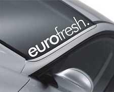 Euro Fresh Windscreen Sticker JDM Drift Car Slammed Lowered VW Decal m39