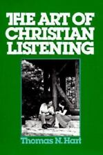 The Art of Christian Listening by Thomas N Hart