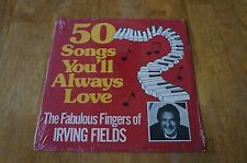 Irving Fields 50 Songs You'll Always Love Vinyl New Sealed Record LP - $2 S/H!