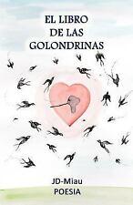El Libro de Las Golondrinas by JD-Miau (2014, Paperback)