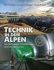 Technik in den Alpen: Von Seilbahnen, Staudämmen un... | Buch | Zustand sehr gut
