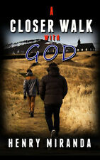 A Closer Walk with God by Henry Miranda (2015, Paperback)