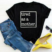 Women Tired As A Mother Summer Short Sleeve Top Hipster Blouse Casual T-Shirt