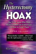 The Hysterectomy Hoax : The Truth about Why Many Hysterectomies Are Unnecessary