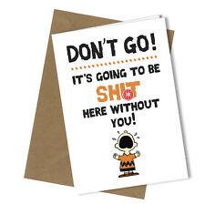 #303 OFFICE CARD Don't Go Leaving Work Colleague Bye Rude Greeting Funny Card