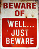 Beware of ...Welll ... Just Beware Sign - METAL TIN SIGN WALL PLAQUE