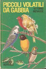 Menassè - Piccoli volatili da gabbia 1969 - Allevamento - Ornitologia