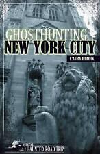 NEW Ghosthunting New York City (America's Haunted Road Trip) by L'Aura Hladik