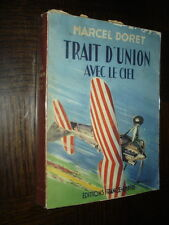 TRAIT D'UNION AVEC LE CIEL - Marcel Doret 1954 - Aviation Aéronautique - b