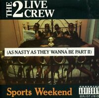 2 Live Crew Sports weekend-As nasty as they wanna be-Part II (1991) [CD]
