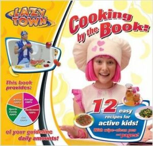 Lazy Town Cooking by the Book 12 Simple Healthy Food Recipes for Children