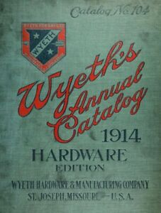Wyeth's Annual Catalog 1914 Hardware Edition No. 104