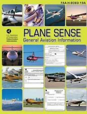Plane Sense: General Aviation Information 2008 by Federal Aviation...