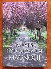Frances Mayes - Pod drzewem magnolii