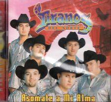 Tiranos Del Norte Asomate a Mi Alma CD New Nuevo sealed