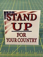 Stand Up For Your Country Decal - BUY ONE, GET ONE FREE!!!