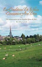 Les Conditions de la Vraie Communion Avec Dieu : Un Commentaire Sur la...