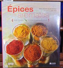 Chaumont Epices et aromates : Mode d'emploi, recettes et saveurs du monde...