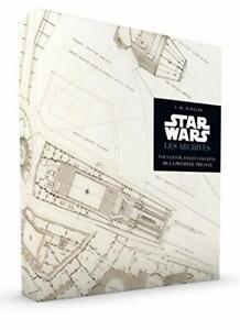Star Wars Les Archives -Tous les plans et concepts de la première trilogie
