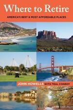 Where to Retire : America's Best and Most Affordable Places by John Howells...