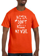 Witch Don't Kill My Vibe funny halloween humor office costume party T-Shirt