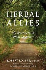Very Good, Herbal Allies: My Journey with Plant Medicine, Rogers, Robert, Book
