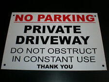No Parking Private Driveway Do Not Obstruct Constant Use Pre-Drilled Sign A4 R/B
