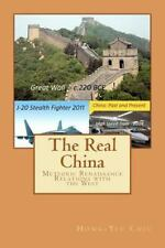 The Real China: Meteoric Renaissance  - Relations with the West Chiu, Dr. Hong-