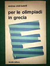 Per le olimpiadi in Grecia - Andrea Chiti-Batelli - Lacaita - 1986