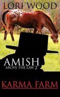 Amish Above the Law : Karma Farm, Paperback by Wood, Lori M.; Mills, Morgan, ...