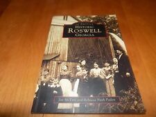HISTORIC ROSWELL GEORGIA IMAGES OF AMERICA Georgian Southern South History Book