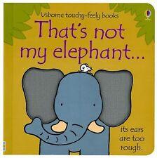 That's Not My Elephant...(Usborne Touchy-Feely Books) by Watt, Fiona