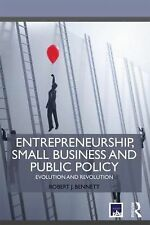Entrepreneurship, Small Business and Public Policy: Evolution and revolution (Ro