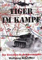 Schneider: TIGER im KAMPF - Die Einsätze in der NORMANDIE 1944 Michael Wittmann