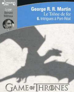 LIVRE AUDIO - GEORGE R.R. MARTIN, LE TRÔNE DE FER > VOLUME 6 / GALLIMARD, 2 CD
