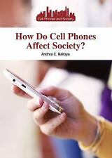How Do Cell Phones Affect Society? (Cell Phones and Society)-ExLibrary