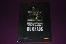 WARHAMMER 40000 40K - Guide du Collectionneur Space Marine du Chaos