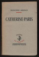 █ Princesse Bibesco CATHERINE PARIS éd. La Palatine █