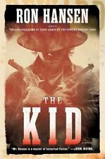 The Kid : A Novel by Ron Hansen (2016, Hardcover)