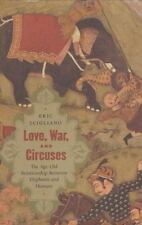 Love, War, and Circuses: The Age-Old Relationship Between Elephants and Humans