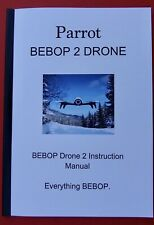 Parrot Bebop 2 Drone / Quadcopter Instruction Manual Everything Bebop must have