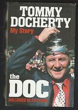 Tommy Docherty My Story The Doc, Hallowed Be Thy Game ( 2006, Hc), Signed 1st
