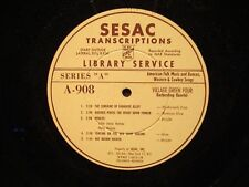"""SESAC A907-908 Village Green Four Barbershop Quartet 16"""" Transcription LP"""